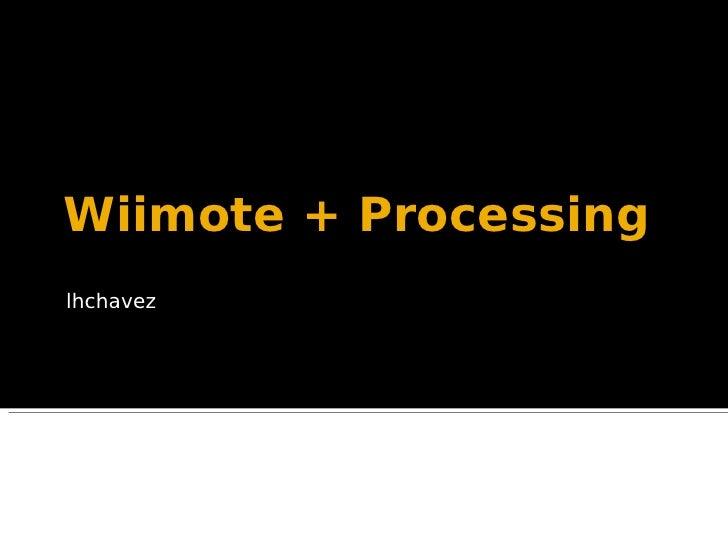 Wiimote + Processing lhchavez