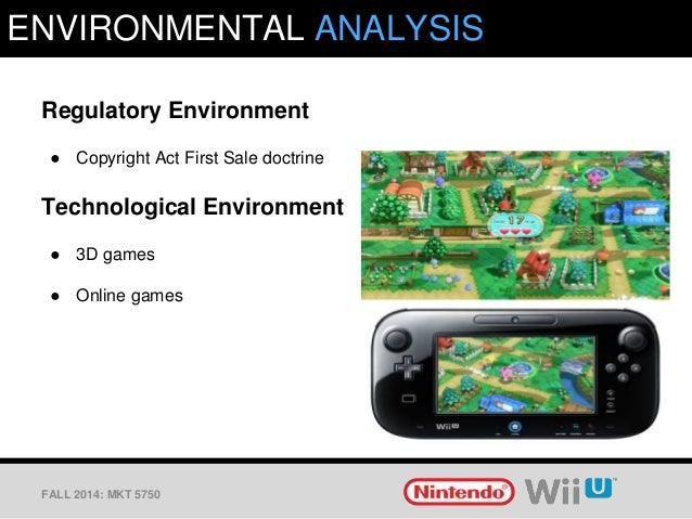 nintendo wii macro environment analysis Strategic management - an analysis of the video games industry and nintendo's nintendo itself claimed that china was the main source of manufacturing pirated nintendo ds and wii games (nintendo co, ltd, 2008 these policies may potentially affect nintendo environmental.