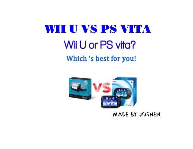Wii U vs PS Vita          Made by Joshen