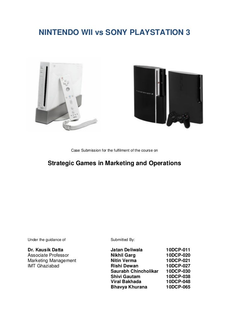 NINTENDO WII vs SONY PLAYSTATION 3                        Case Submission for the fulfilment of the course on           St...