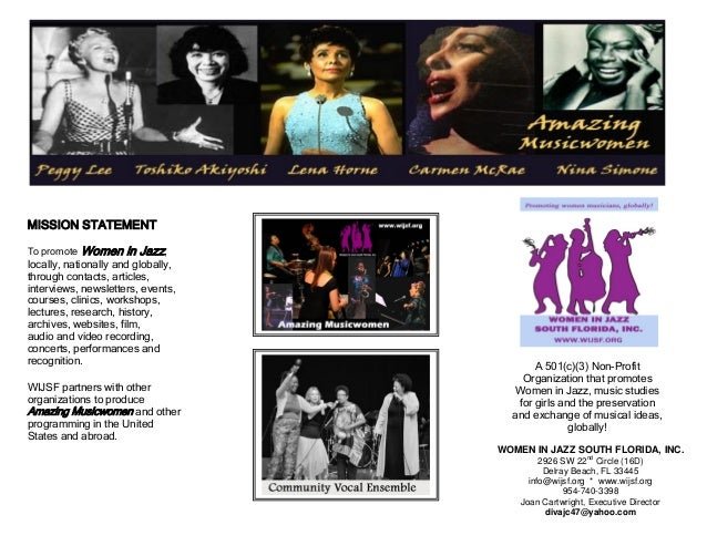 MISSION STATEMENT To promote  Women in Jazz,  locally, nationally and globally, through contacts, articles, interviews, ne...
