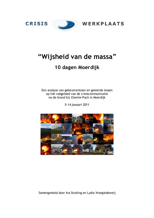 """""""Wijsheid van de massa"""" 10 dagen Moerdijk Een analyse van gebeurtenissen en geleerde lessen op het vakgebied van de crisis..."""