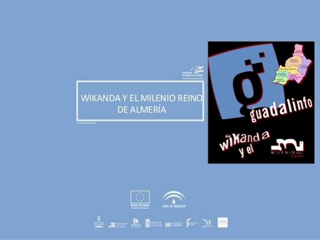 WIKANDA Y EL MILENIO REINO DE ALMERÍA