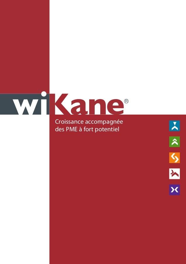Croissance accompagnée des PME à fort potentiel Wikane BrochurepetiteAVRIL 2015:Brochure FIMAT 7/04/15 16:14 Page 1