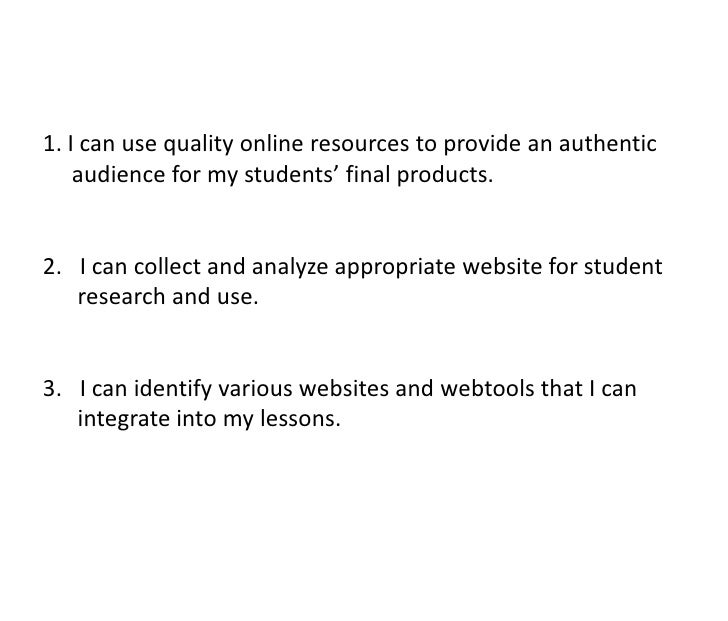 I can use quality online resources to provide an authentic <br />     audience for my students' final products.<br />I can...