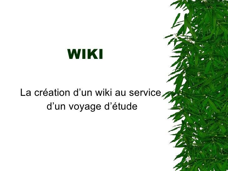 WIKI La création d'un wiki au service  d'un voyage d'étude