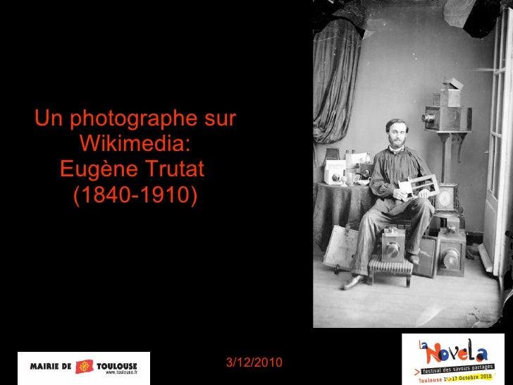 Partenariat Wikimédia France - Archives de Toulouse sur l'Oeuvre d'Eugène Trutat