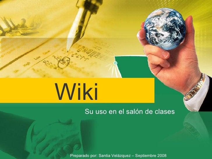 Wiki         Suusoenelsalóndeclases      Preparadopor:SantiaVelázquez–Septiembre2008