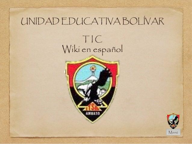 UNIDAD EDUCATIVA BOLÍVAR T I C Wiki en español Menú