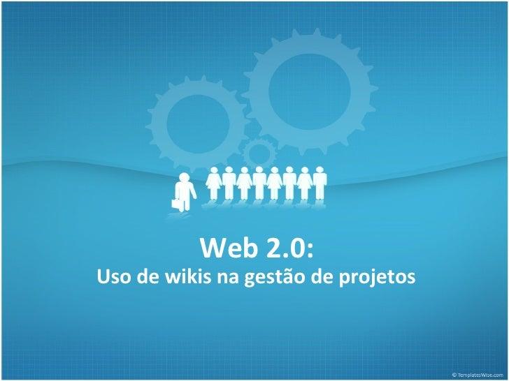 Web 2.0: Uso de wikis na gestão de projetos