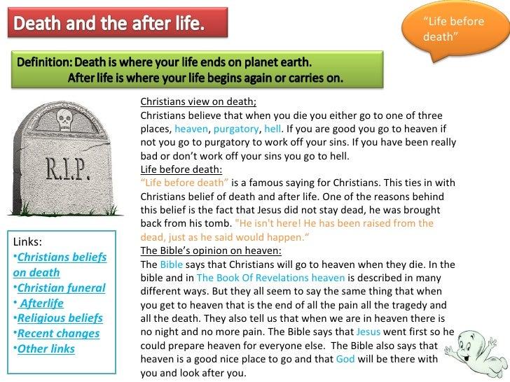 <ul><li>Links: </li></ul><ul><li>Christians beliefs on death </li></ul><ul><li>Christian funeral </li></ul><ul><li>Afterli...