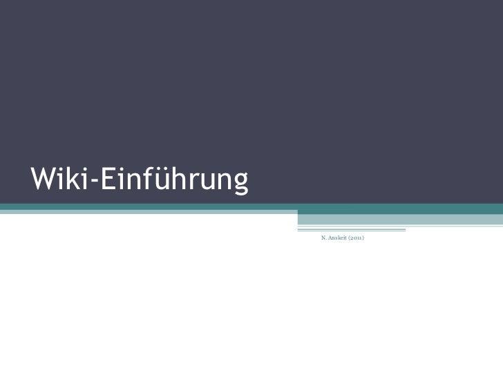 Wiki-Einführung N. Anskeit (2011)