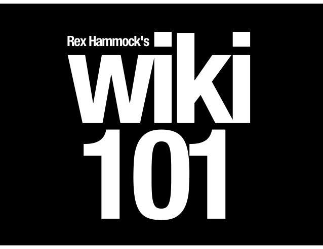 wiki 101 RexHammock's