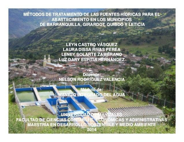MÉTODOS DE TRATAMIENTO DE LAS FUENTES HÍDRICAS PARA EL ABASTECIMIENTO EN LOS MUNICIPIOS DE BARRANQUILLA, GIRARDOT, QUIBDÓ ...