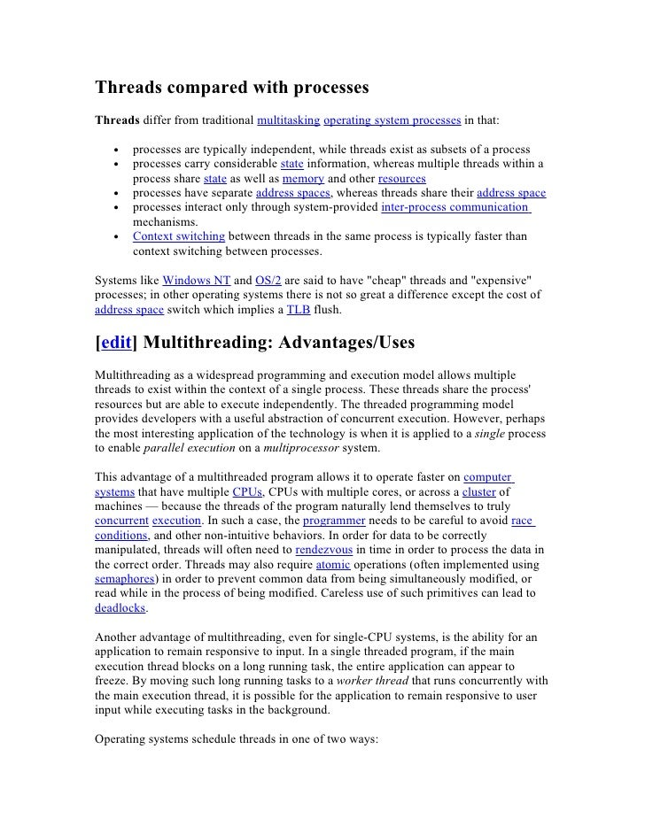 Threads compared with processes Threads differ from traditional multitasking operating system processes in that:     •   p...