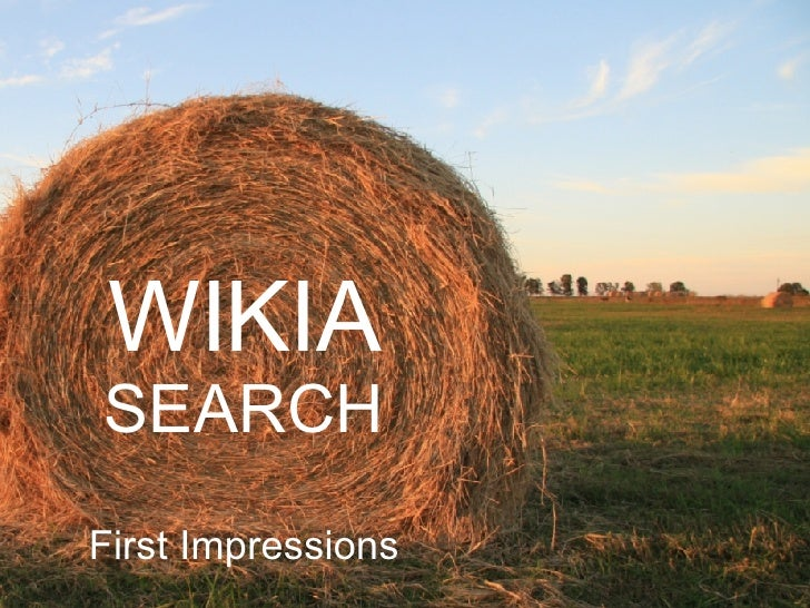 WIKIA SEARCH First Impressions