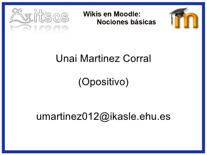 Unai Martinez Corral (Opositivo) [email_address]