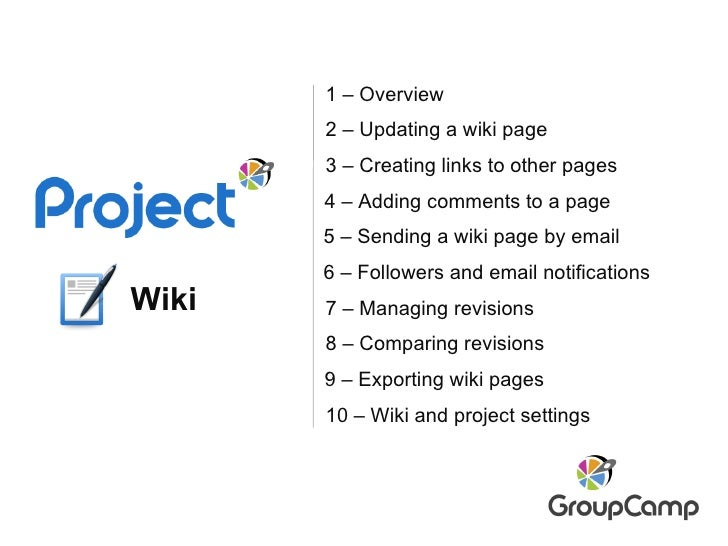 Wiki 2 – Updating a wiki page  9 – Exporting wiki pages 7 – Managing revisions 8 – Comparing revisions 3 – Creating links ...