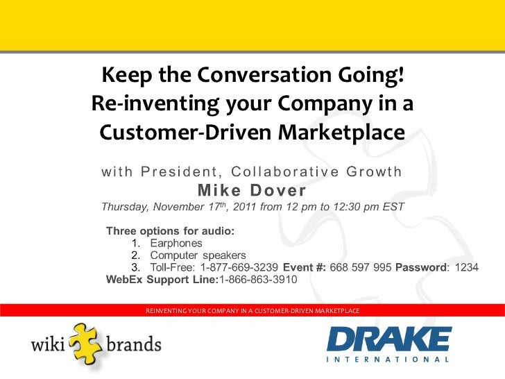 Keep the Conversation Going! Re-inventing your Company in a Customer-Driven Marketplace REINVENTING YOUR COMPANY IN A CUST...