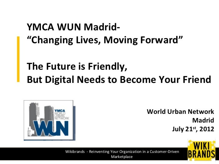 Wikibrands YMCA World Urban Network Madrid, July 2012 Keynote