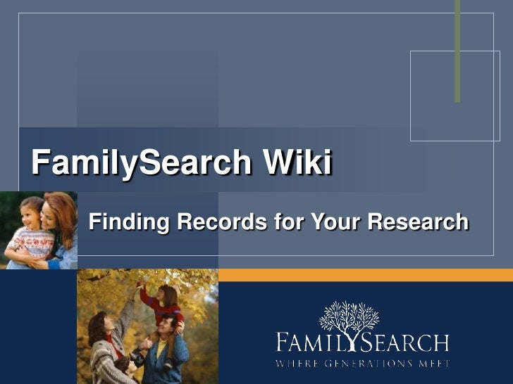 FamilySearch Wiki<br />Finding Records for Your Research<br />