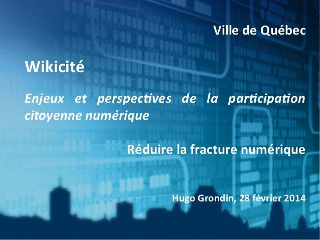 Vers  une  ville     INTELLIGENTE   Ville  de  Québec        Wikicité      Enjeux   et   persp...