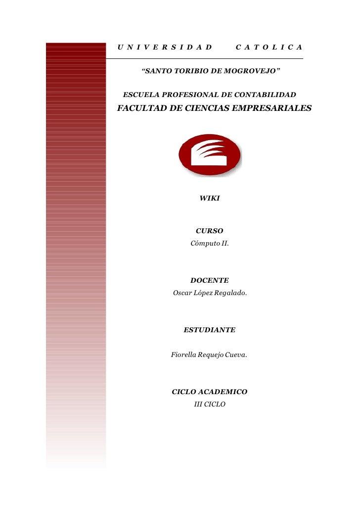 """U N I V E R S I D A D         C A T O L I C A        """"SANTO TORIBIO DE MOGROVEJO""""    ESCUELA PROFESIONAL DE CONTABILIDAD F..."""