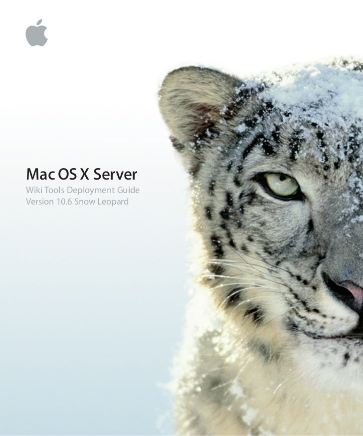 Mac OS X ServerWiki Tools Deployment GuideVersion 10.6 Snow Leopard