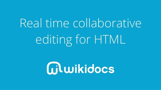 Wikidocs - Real time collaborative editing for HTML