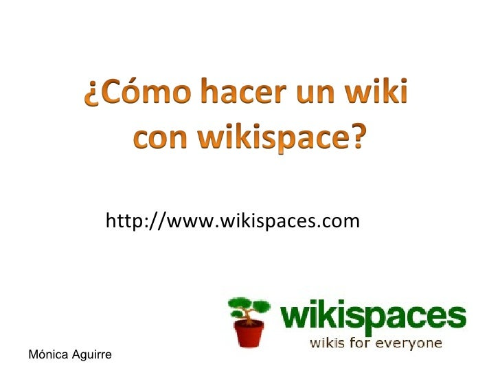 http://www.wikispaces.comMónica Aguirre