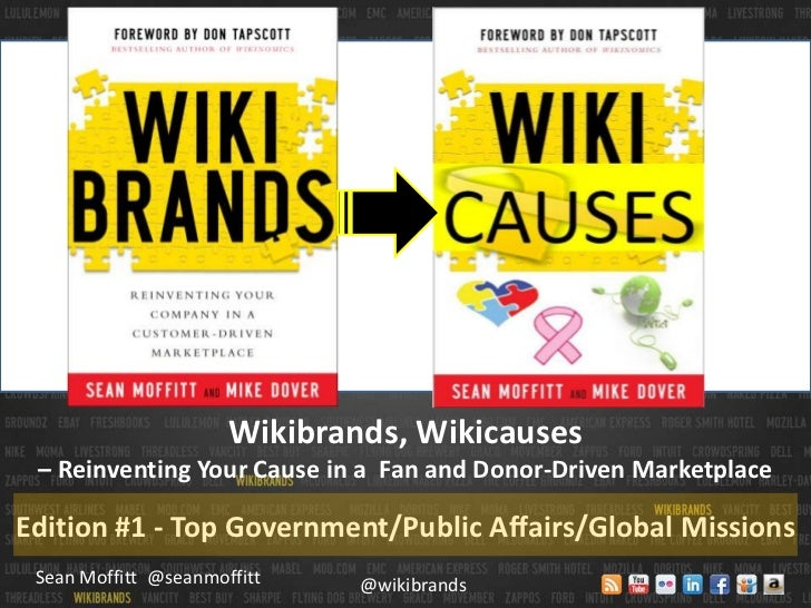 Wikibrands, Wikicauses<br />– Reinventing Your Cause in a  Fan and Donor-Driven Marketplace<br />Edition #1 - Top Governme...