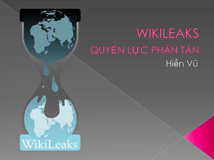 Wikileaks & Quyền Lực Phân Tán