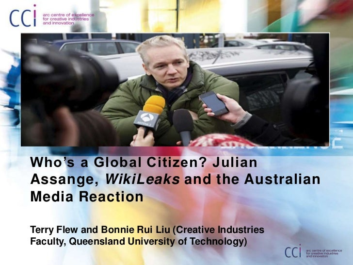 Who's a Global Citizen? Julian Assange, WikiLeaks and the Australian Media Reaction<br />Terry Flew and Bonnie Rui Liu (Cr...