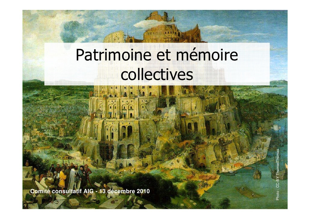 Patrimoine et mémoire                     collectives                                            Photo : CC-BY ThomasThoma...