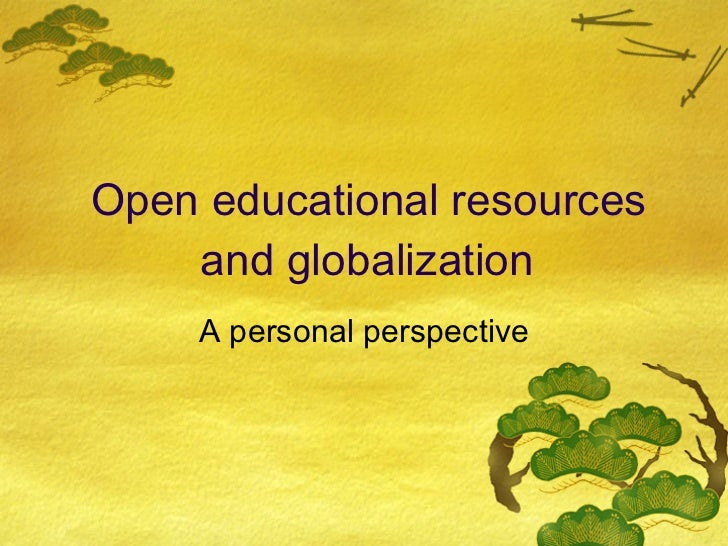 Open educational resources and globalization A personal perspective