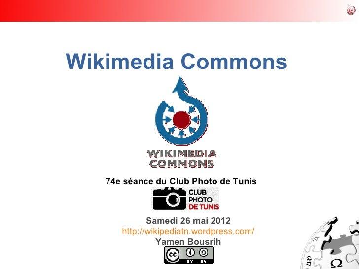 Wikimedia Commons   74e séance du Club Photo de Tunis             Samedi 26 mai 2012      http://wikipediatn.wordpress.com...