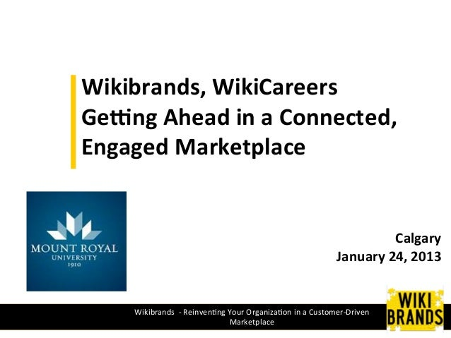 Wikibrands, WikiCareers Ge/ng Ahead in a Connected, Engaged Marketplace                               ...