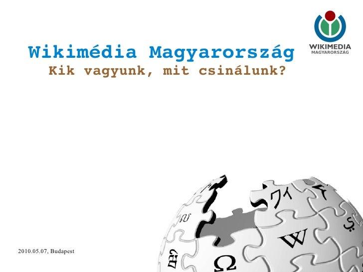 Wikimédia Magyarország  Kik vagyunk, mit csinálunk?