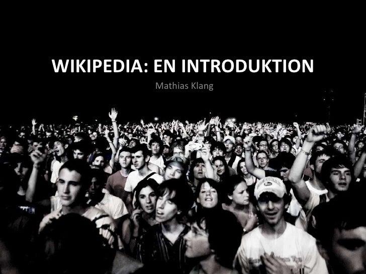 Mathias Klang<br />Wikipedia: en introduktion<br />