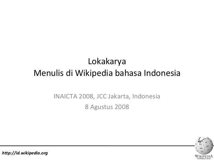 Lokakarya Menulis di Wikipedia bahasa Indonesia INAICTA 2008, JCC Jakarta, Indonesia 8 Agustus 2008