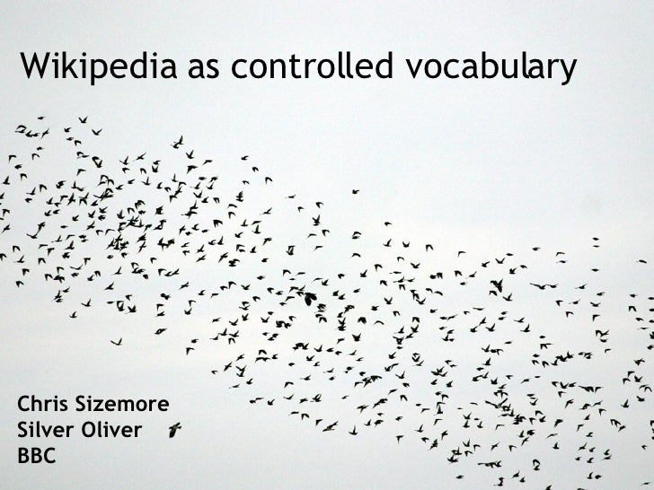 Chris Sizemore Silver Oliver BBC Wikipedia as controlled vocabulary