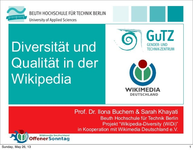 """Diversität undQualität in derWikipediaProf. Dr. Ilona Buchem & Sarah KhayatiBeuth Hochschule für Technik BerlinProjekt """"Wi..."""