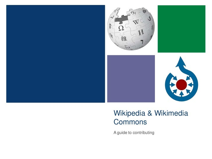 Wikipedia & WikimediaCommonsA guide to contributing