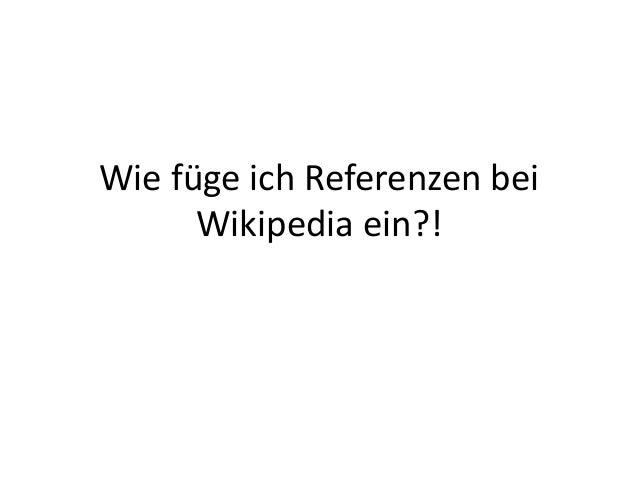 Wie füge ich Referenzen bei Wikipedia ein?!