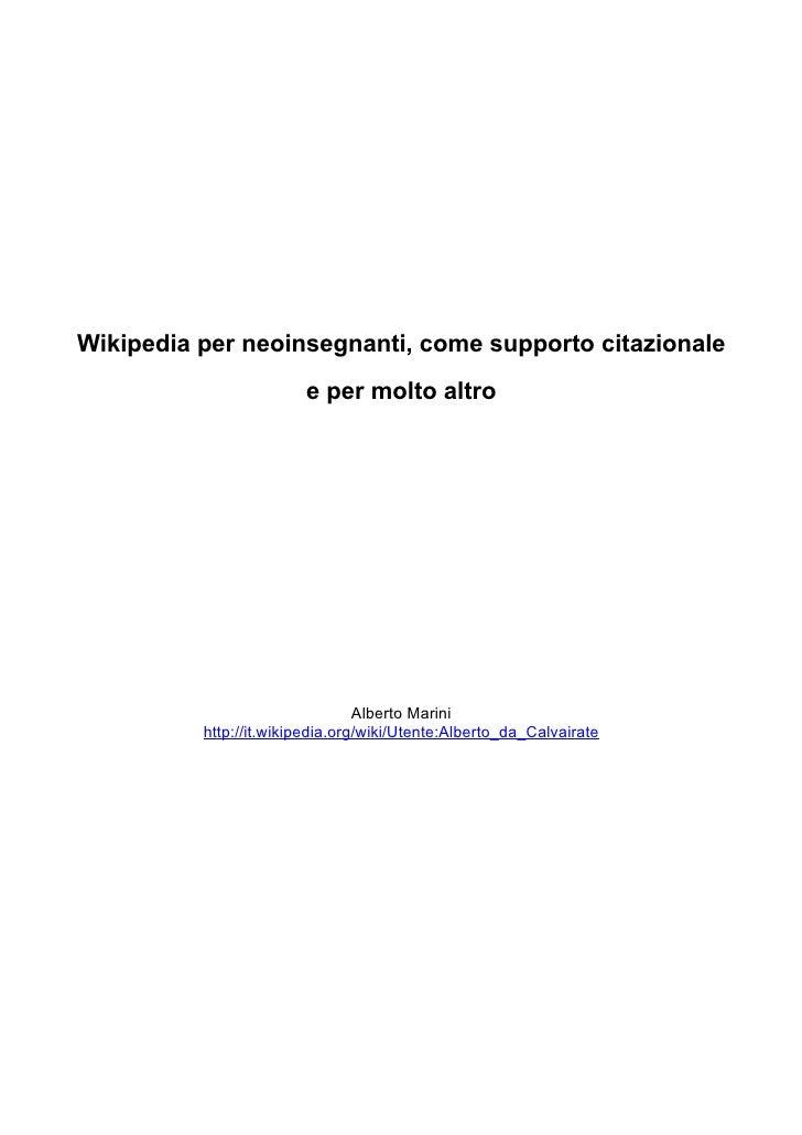 Wikipedia per neoinsegnanti, come supporto citazionale                         e per molto altro                          ...