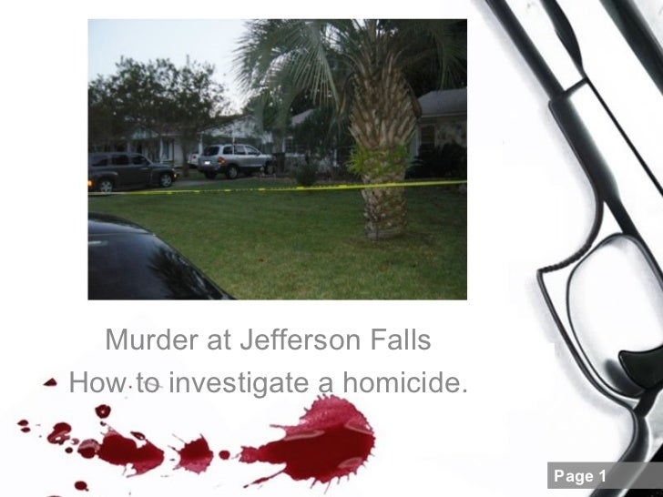 Murder at Jefferson Falls How to investigate a homicide.