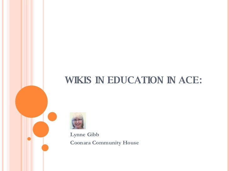 WIKIS IN EDUCATION IN ACE: Lynne Gibb Coonara Community House
