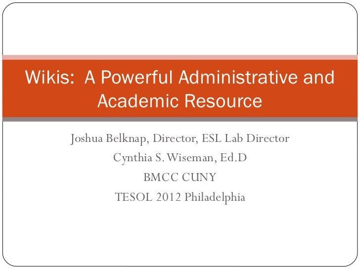 Belknap Wiseman Wikis admin and academic resource tesol 2012