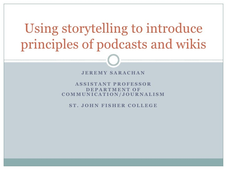 Using storytelling to introduce principles of podcasts and wikis