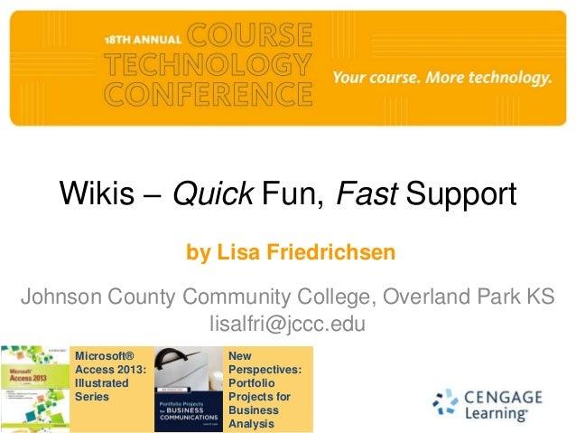 Course Tech 2013, Lisa Friedrichsen, Wikis -- Quick Fun,Fast Support